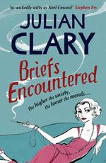 Julian Clary's novel Briefs Encountered