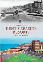 Kent's Seaside Resorts Through Time