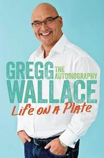 Life On A Plate: The Autobiography by Gregg Wallace, published by Orion Books, priced £18.99. Picture: PA Photo/Orion Books.